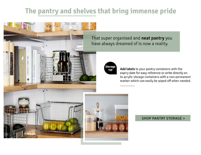 The pantry and shelves that bring immense pride. That super organized and neat pantry you have always dreamed of is now a reality.