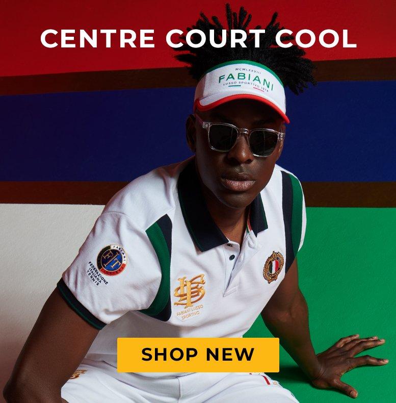 CENTRE COURT COOL. SHOP NEW